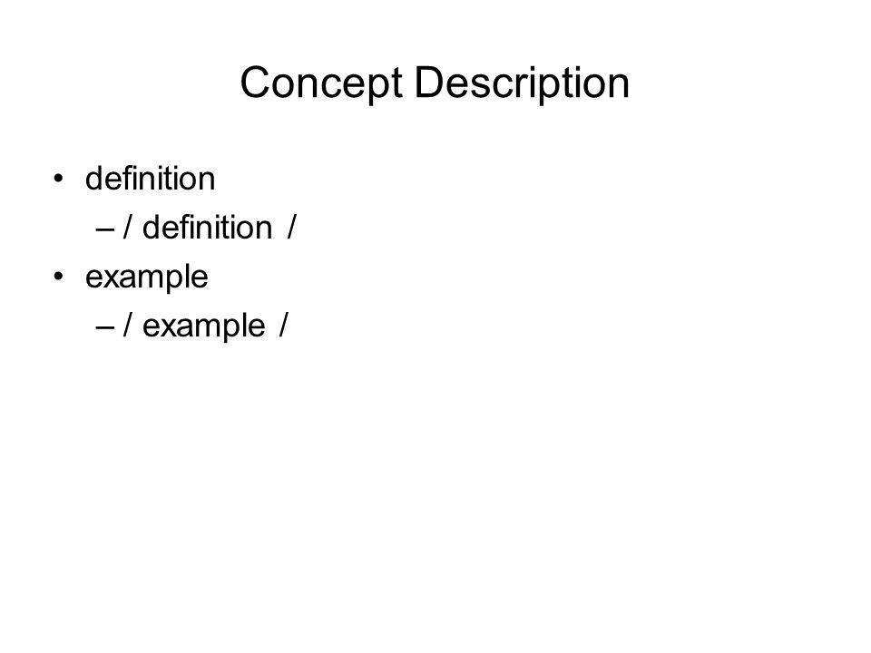 Concept Description definition –/ definition / example –/ example /