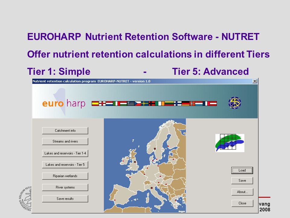 Brian Kronvang EEA Workshop 11-12 September 2008 U N I V E R S I T Y O F A A R H U S Danish Environmental Research Institute Department of Freshwater Ecology EUROHARP Nutrient Retention Software - NUTRET Offer nutrient retention calculations in different Tiers Tier 1: Simple-Tier 5: Advanced