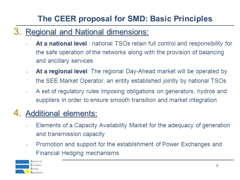 6 The CEER proposal for SMD: Basic Principles 3.