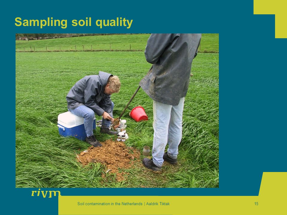 Soil contamination in the Netherlands | Aaldrik Tiktak15 Sampling soil quality