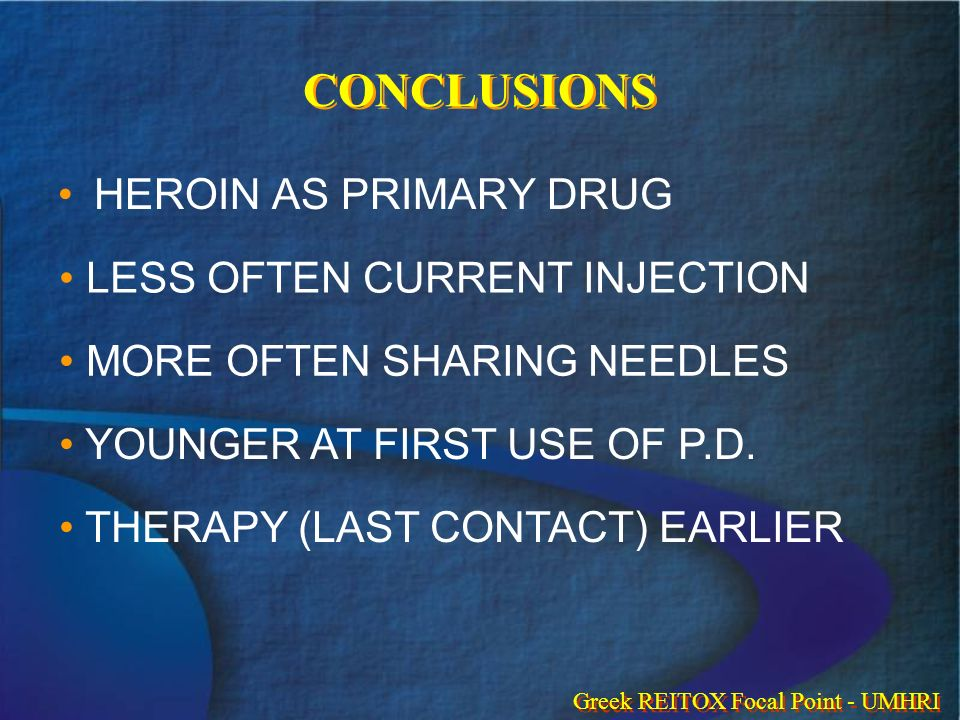 CONCLUSIONS HEROIN AS PRIMARY DRUG LESS OFTEN CURRENT INJECTION MORE OFTEN SHARING NEEDLES YOUNGER AT FIRST USE OF P.D.