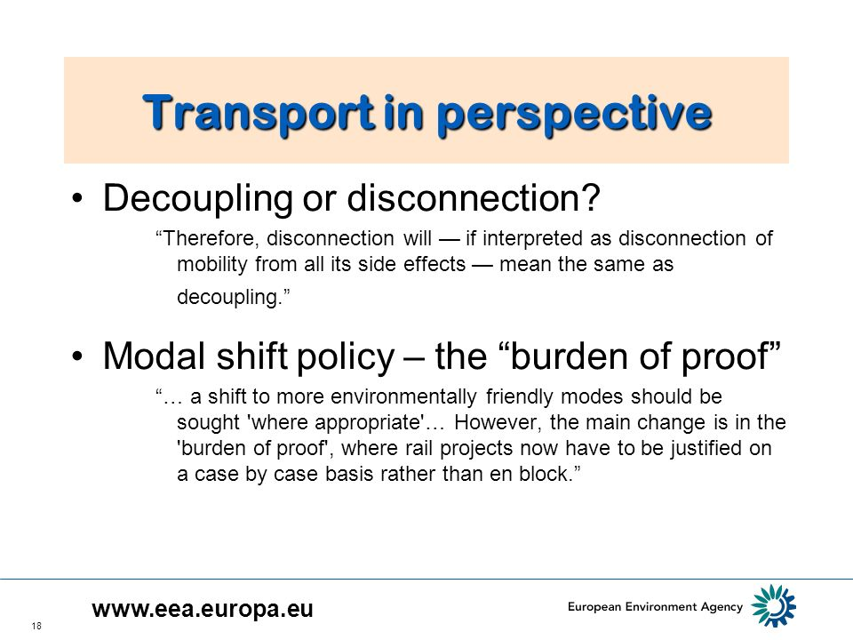 18 Transport in perspective Decoupling or disconnection? Therefore, disconnection will if interpreted as disconnection of mobility from all its side e