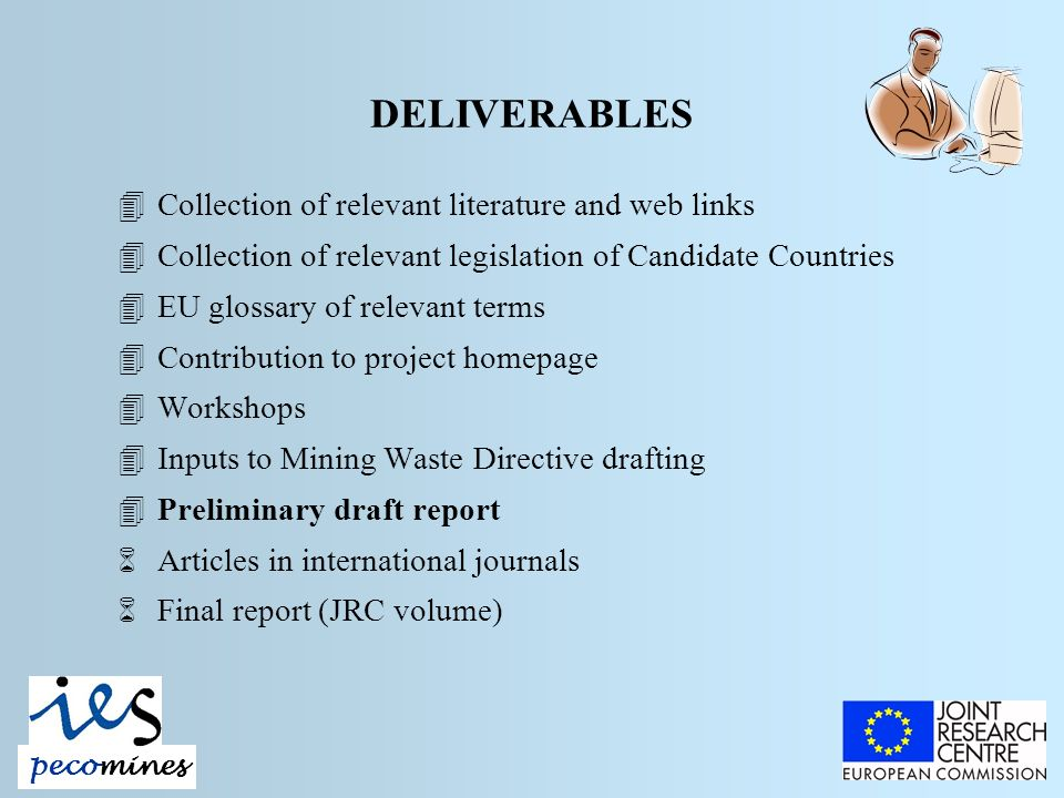 DELIVERABLES 4Collection of relevant literature and web links 4Collection of relevant legislation of Candidate Countries 4EU glossary of relevant term