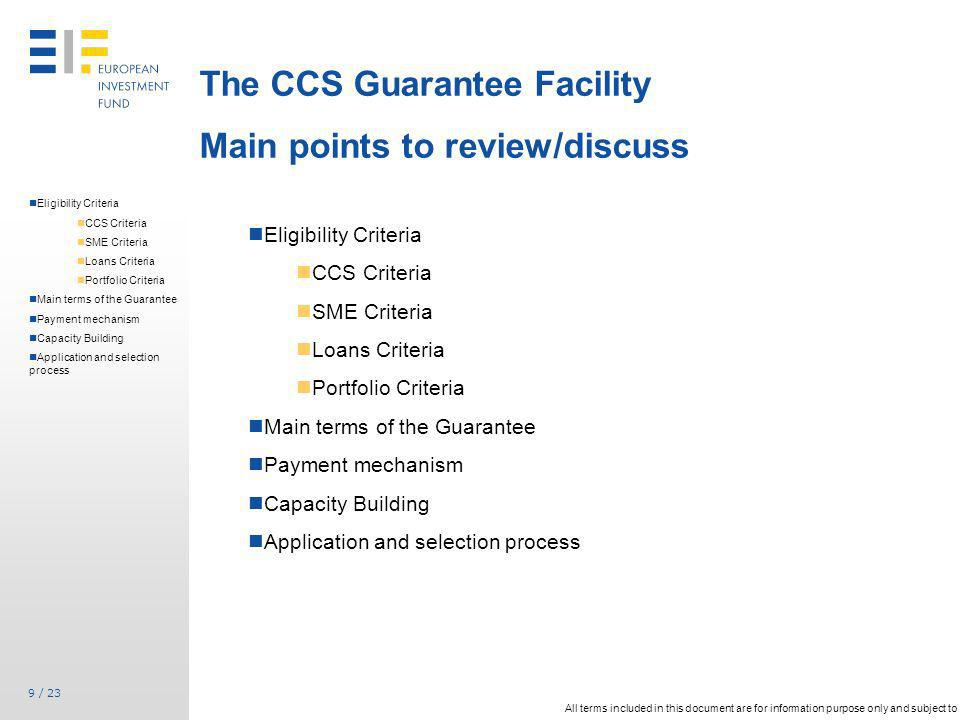 9 / 23 The CCS Guarantee Facility Main points to review/discuss All terms included in this document are for information purpose only and subject to ch