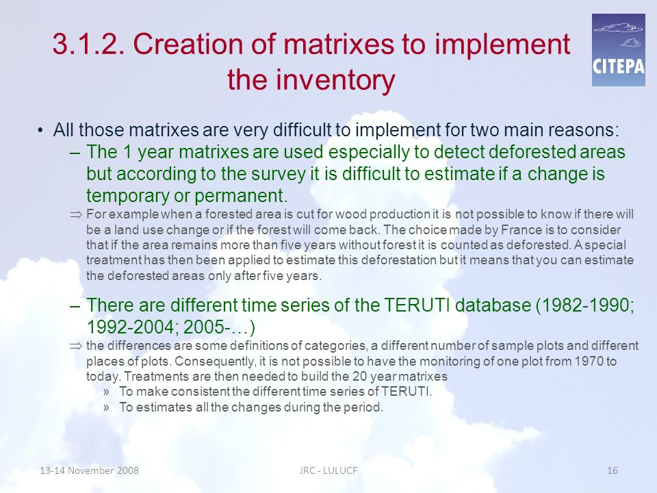 3.1.2. Creation of matrixes to implement the inventory All those matrixes are very difficult to implement for two main reasons: –The 1 year matrixes a