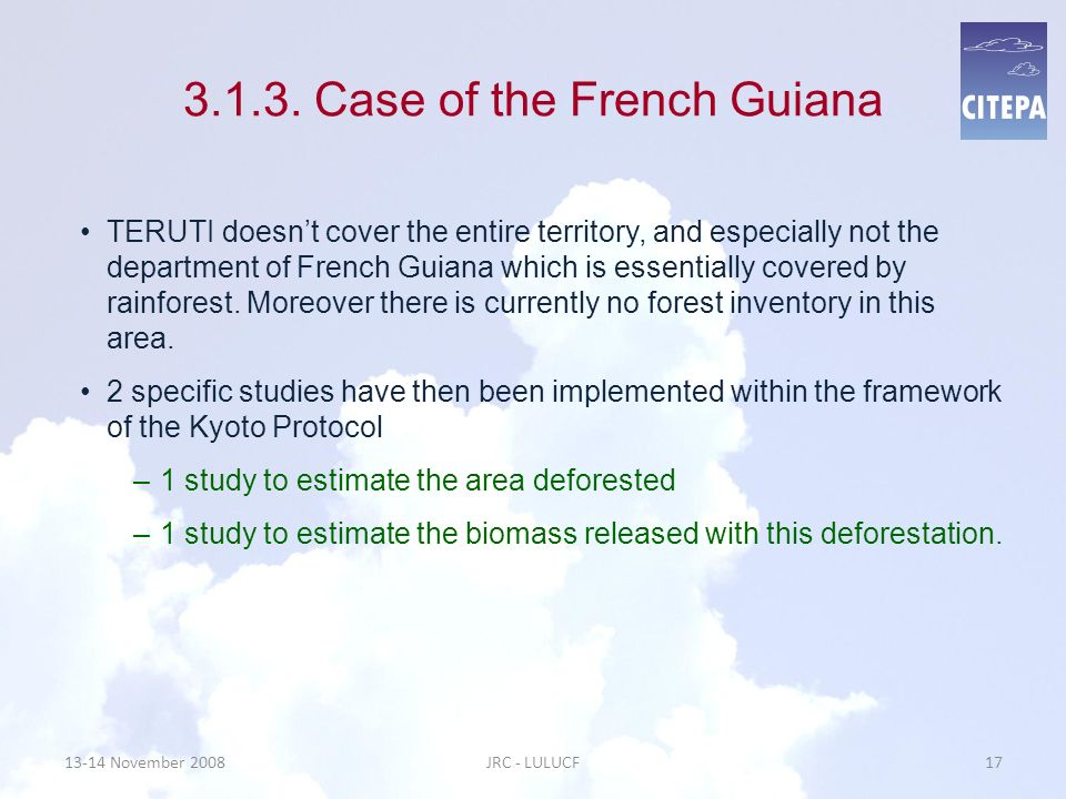 3.1.3. Case of the French Guiana TERUTI doesnt cover the entire territory, and especially not the department of French Guiana which is essentially cov