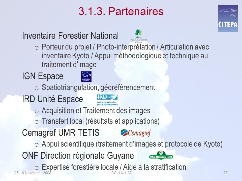 13-14 November 2008JRC - LULUCF23 3.1.3. Partenaires Inventaire Forestier National o Porteur du projet / Photo-interprétation / Articulation avec inve