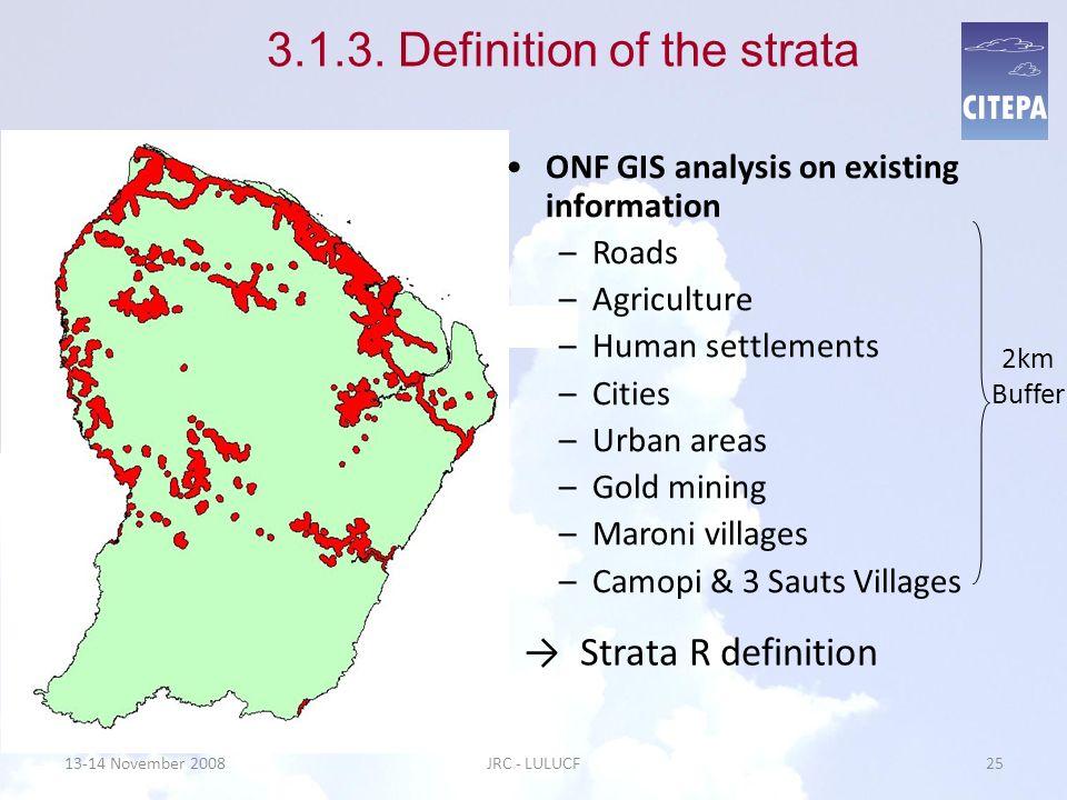13-14 November 2008JRC - LULUCF25 3.1.3. Definition of the strata 2km Buffer Source: ONF Source: DAF 2005 Source: ONF Source : Agence Régionale dUrban