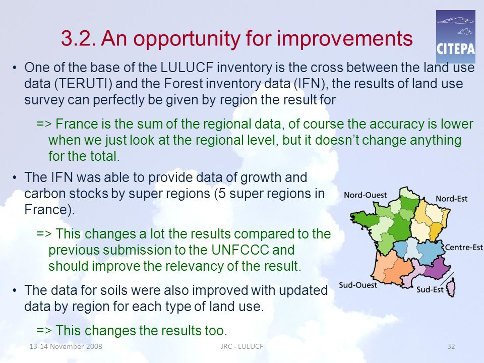 3.2. An opportunity for improvements One of the base of the LULUCF inventory is the cross between the land use data (TERUTI) and the Forest inventory