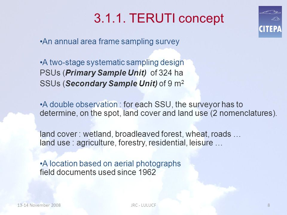 3.1.1. TERUTI concept An annual area frame sampling survey A two-stage systematic sampling design PSUs (Primary Sample Unit) of 324 ha SSUs (Secondary