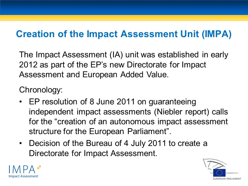 Chronology: EP resolution of 8 June 2011 on guaranteeing independent impact assessments (Niebler report) calls for the creation of an autonomous impac