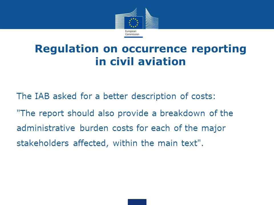 Regulation on occurrence reporting in civil aviation The IAB asked for a better description of costs: