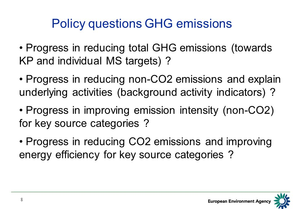8 Policy questions GHG emissions Progress in reducing total GHG emissions (towards KP and individual MS targets) .