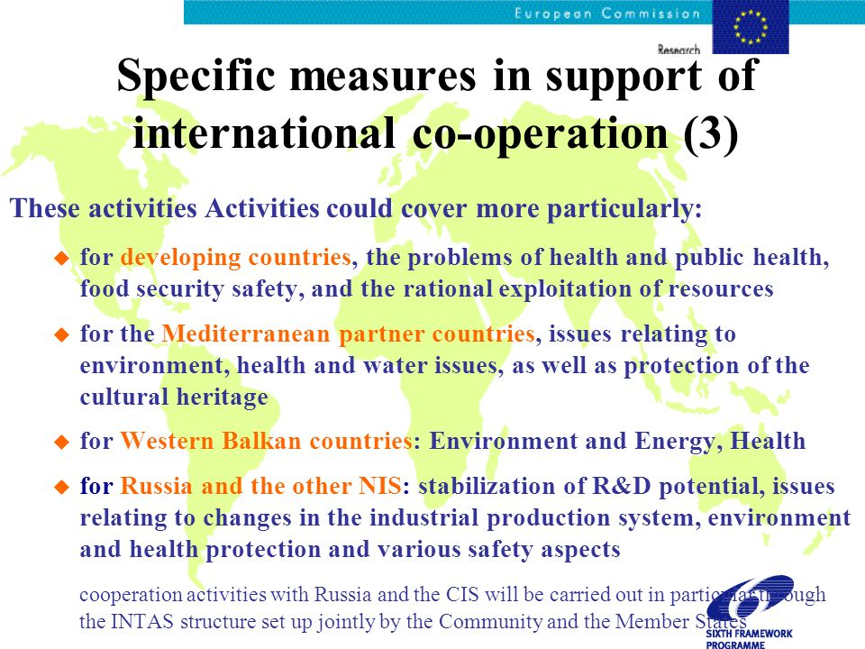 Specific measures in support of international co-operation (3) These activities Activities could cover more particularly: u for developing countries,