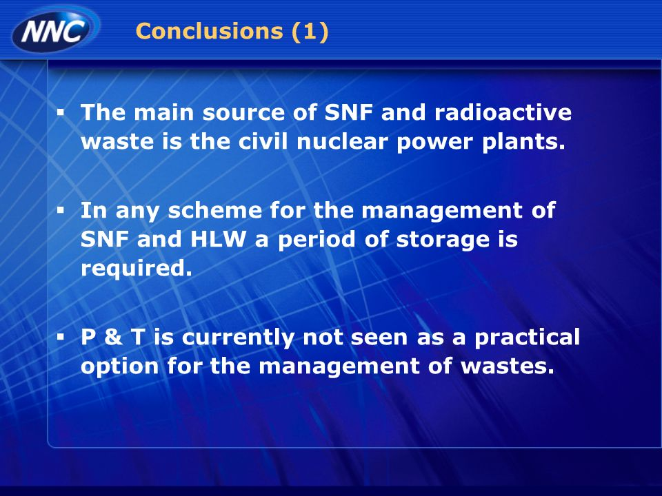 Conclusions (1) The main source of SNF and radioactive waste is the civil nuclear power plants.