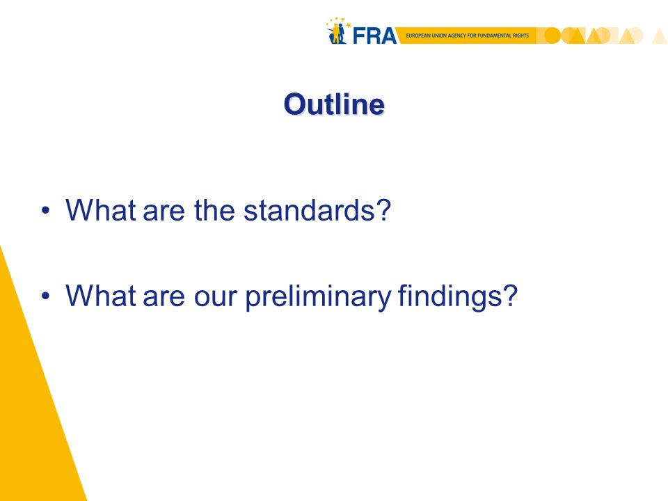 Outline What are the standards What are our preliminary findings