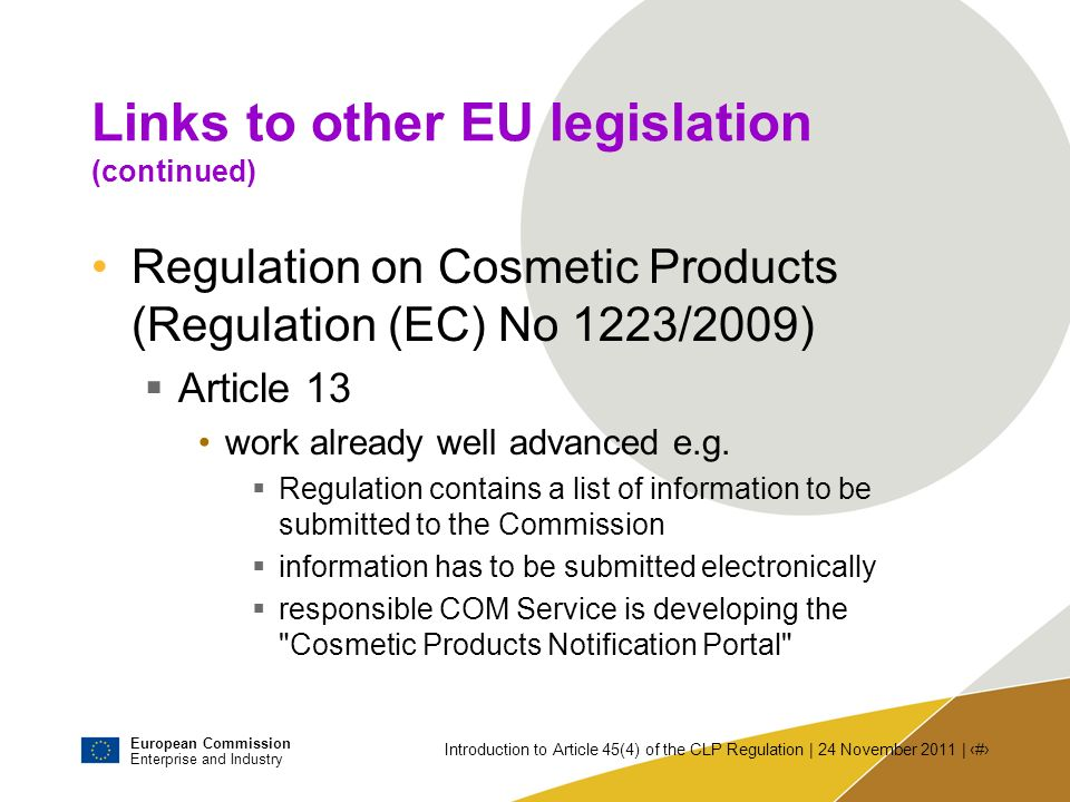 European Commission Enterprise and Industry Introduction to Article 45(4) of the CLP Regulation | 24 November 2011 | # Links to other EU legislation (
