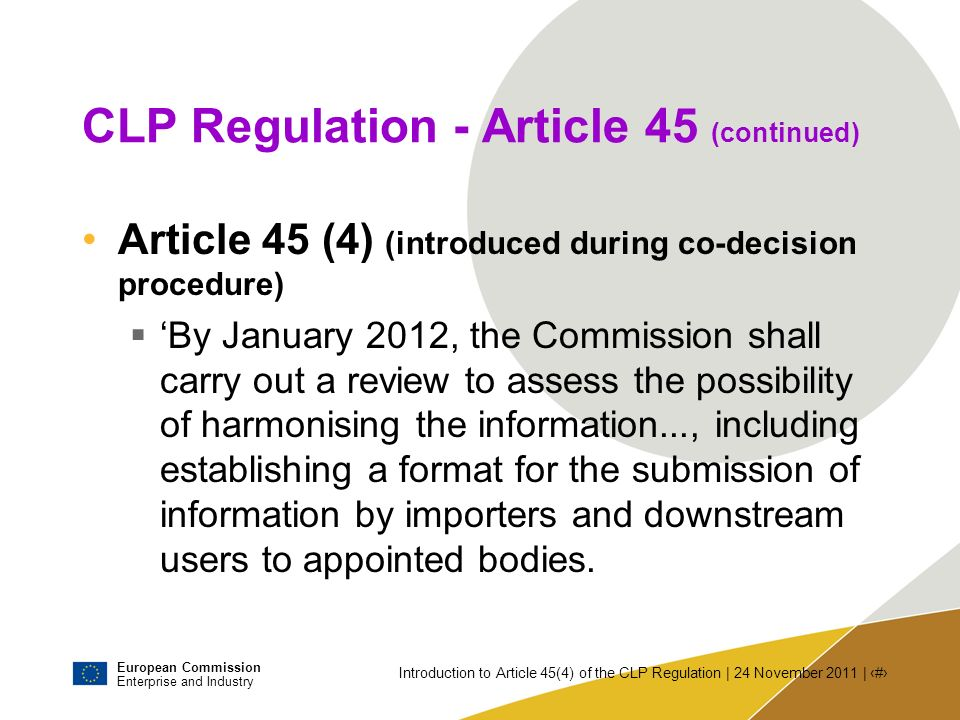 European Commission Enterprise and Industry Introduction to Article 45(4) of the CLP Regulation | 24 November 2011 | # CLP Regulation - Article 45 (co
