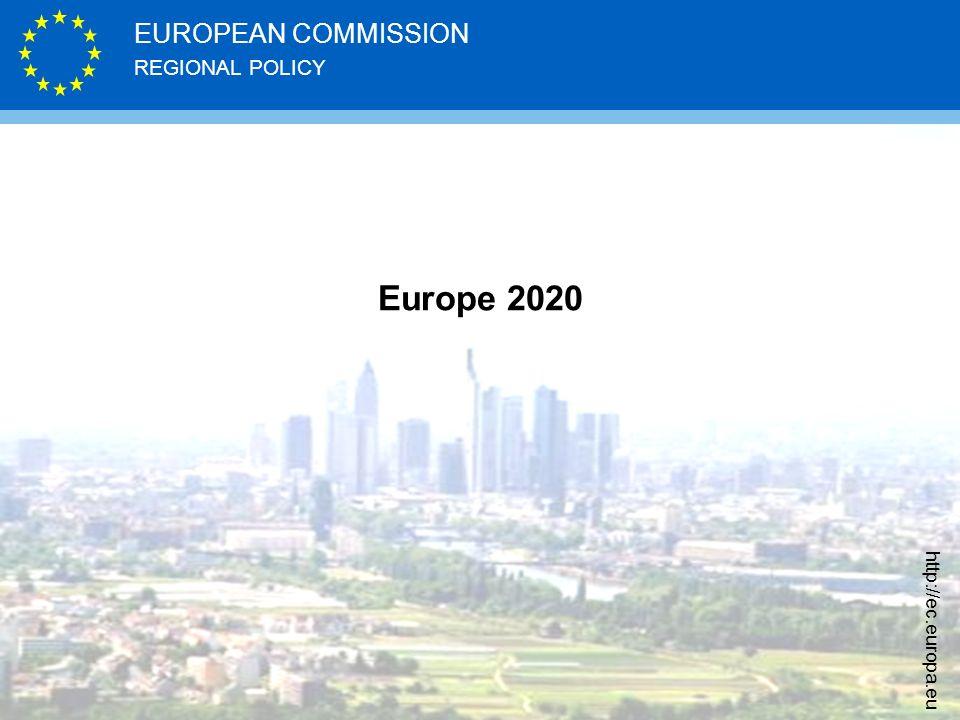 REGIONAL POLICY EUROPEAN COMMISSION http://ec.europa.eu Europe 2020