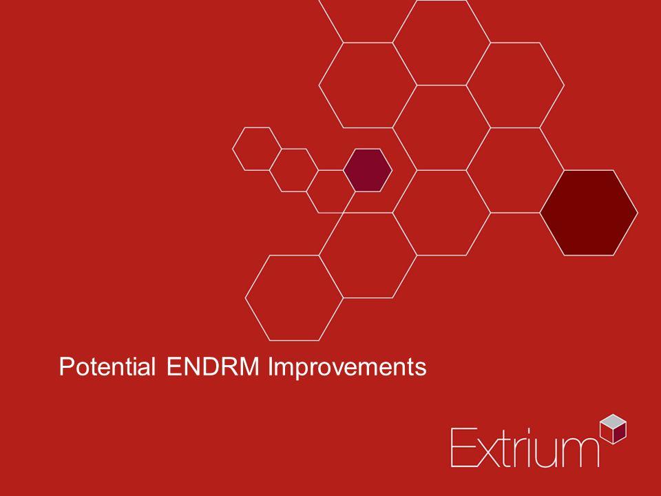 Potential ENDRM Improvements