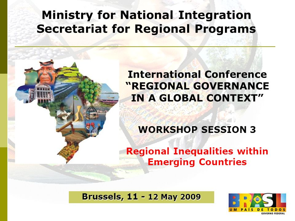 Ministry for National Integration Secretariat for Regional Programs International Conference REGIONAL GOVERNANCE IN A GLOBAL CONTEXT WORKSHOP SESSION
