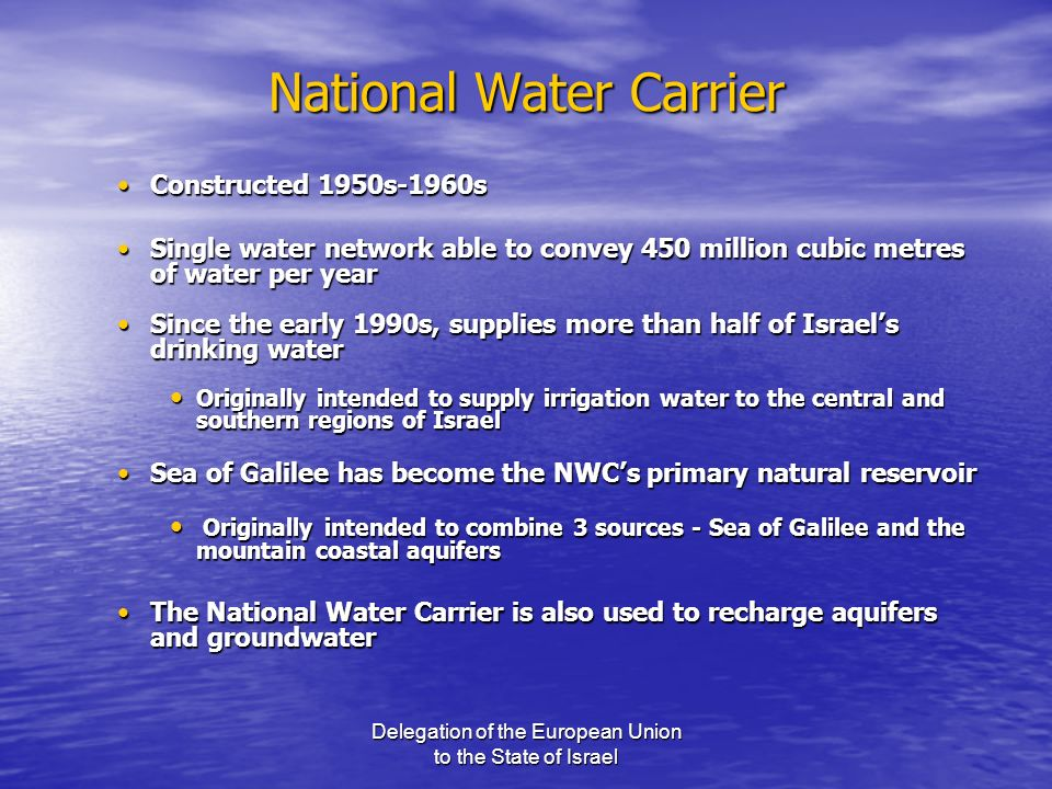 Delegation of the European Union to the State of Israel National Water Carrier Constructed 1950s-1960sConstructed 1950s-1960s Single water network abl