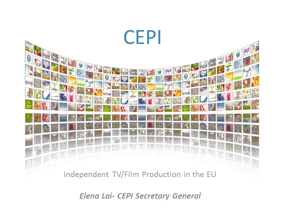 The European Coordination of Independent Producers Founded in Paris 1989 Organises and represents the interests of independent cinema and television producers in Europe Representing more than 8000 SMEs/independent production companies in Europe
