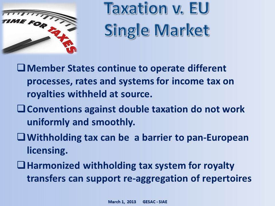 Member States continue to operate different processes, rates and systems for income tax on royalties withheld at source. Conventions against double ta
