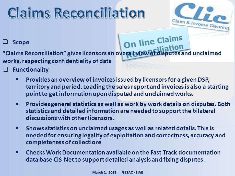 Scope Claims Reconciliation gives licensors an overall view of disputes and unclaimed works, respecting confidentiality of data Functionality Provides