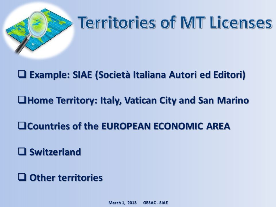 Example: SIAE (Società Italiana Autori ed Editori) Example: SIAE (Società Italiana Autori ed Editori) Home Territory: Italy, Vatican City and San Mari