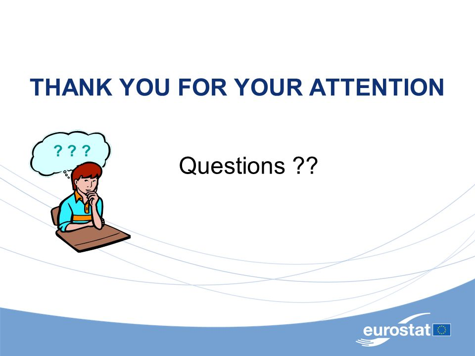 THANK YOU FOR YOUR ATTENTION ? ? ? Questions ??
