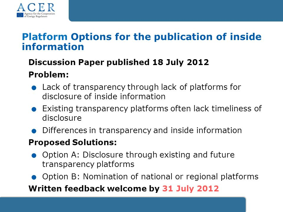 Platform Options for the publication of inside information Discussion Paper published 18 July 2012 Problem:.
