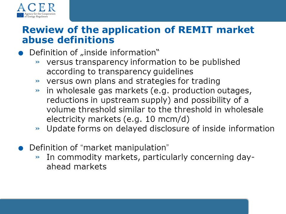 Rewiew of the application of REMIT market abuse definitions.