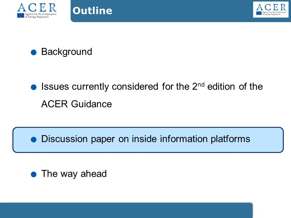 Outline. Background. Issues currently considered for the 2 nd edition of the ACER Guidance.