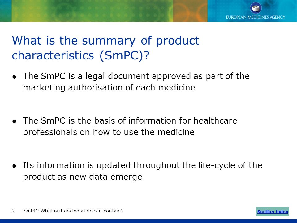Table of contents 1.What is the summary of product characteristics (SmPC)?What is the summary of product characteristics (SmPC)? 2.Where SmPC informat