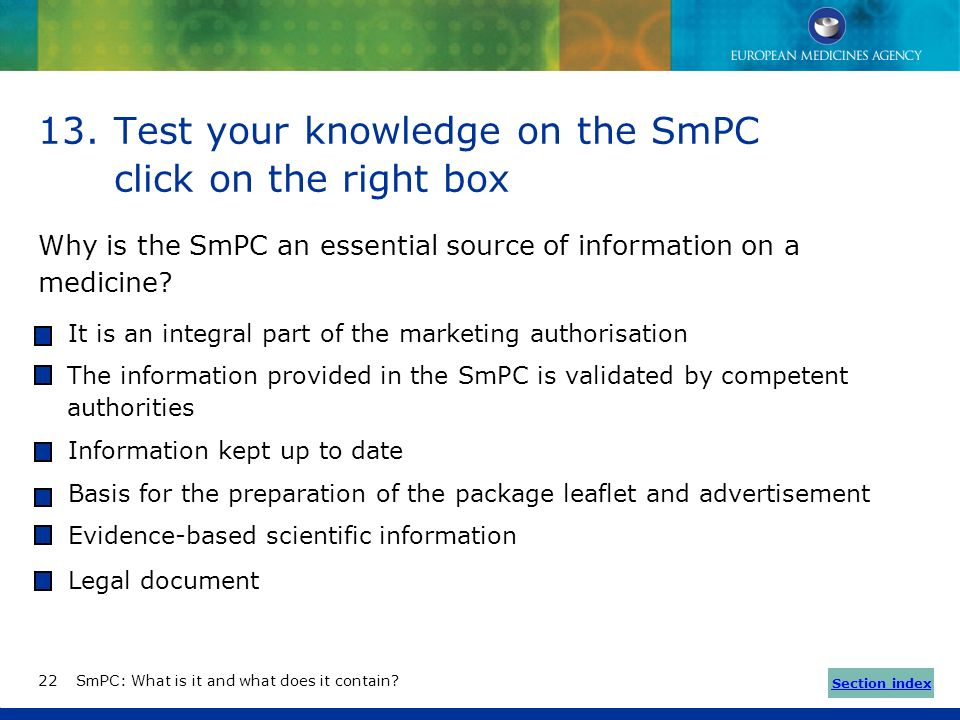 12.How can you help maintain the best quality of information? The SmPC is a living document that requires update when new relevant information emerges