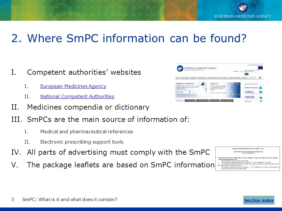What is the summary of product characteristics (SmPC)? The SmPC is a legal document approved as part of the marketing authorisation of each medicine T