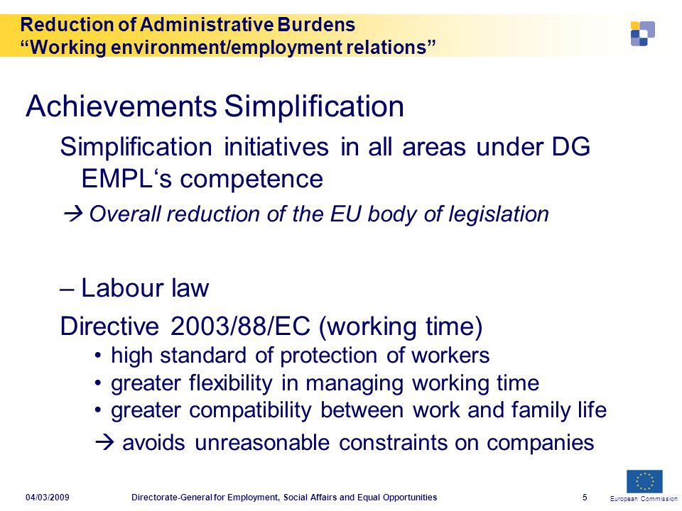 European Commission Reduction of Administrative Burdens Working environment/employment relations 04/03/2009Directorate-General for Employment, Social