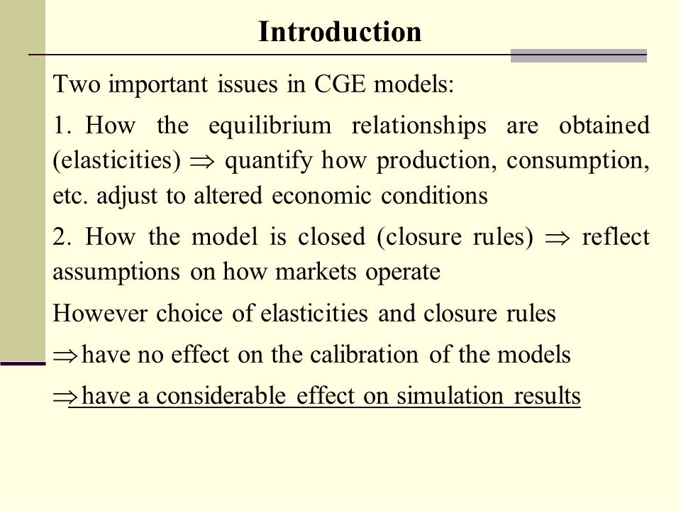 Two important issues in CGE models: 1.