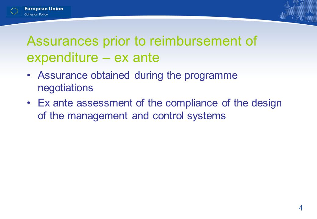 4 Assurances prior to reimbursement of expenditure – ex ante Assurance obtained during the programme negotiations Ex ante assessment of the compliance