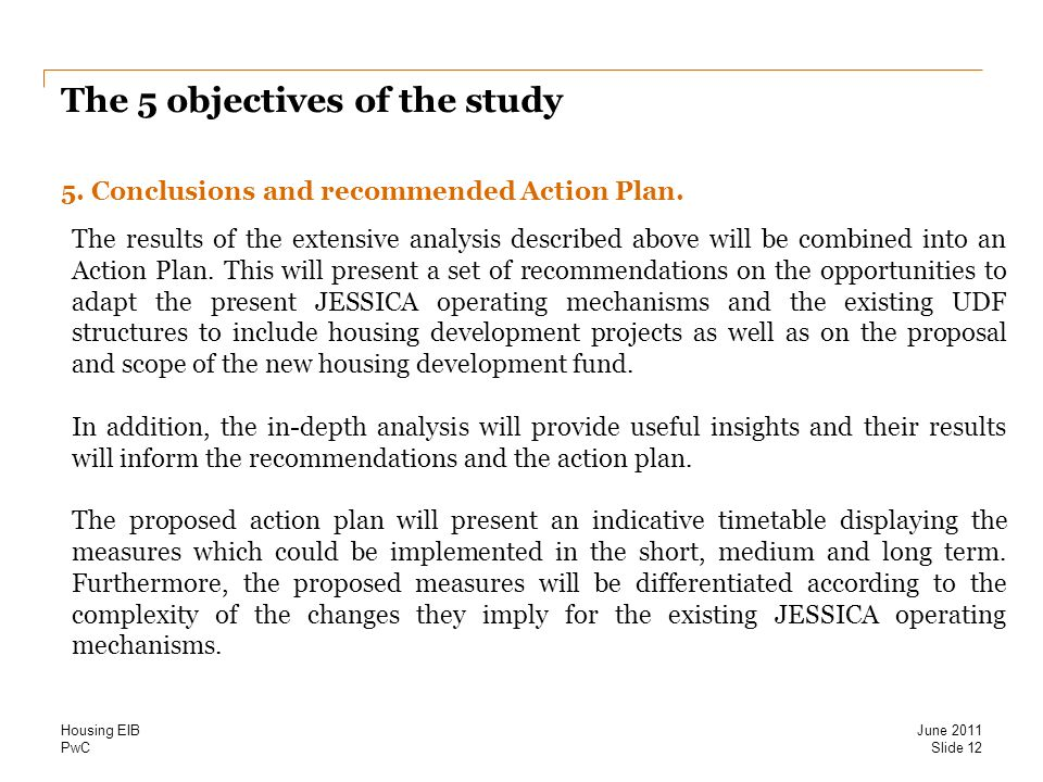 PwC The 5 objectives of the study 5. Conclusions and recommended Action Plan.