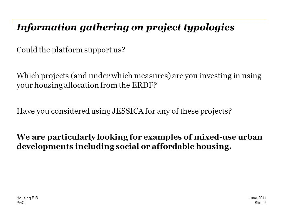 PwC Information gathering on project typologies Could the platform support us.
