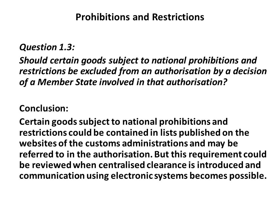 Question 1.3: Should certain goods subject to national prohibitions and restrictions be excluded from an authorisation by a decision of a Member State involved in that authorisation.