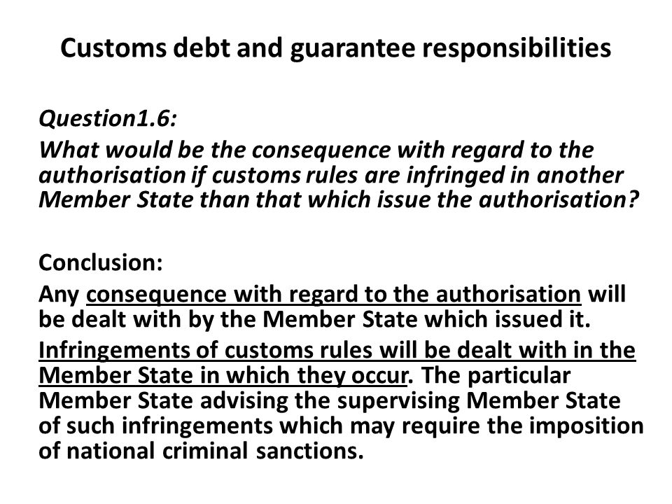 Question1.6: What would be the consequence with regard to the authorisation if customs rules are infringed in another Member State than that which issue the authorisation.
