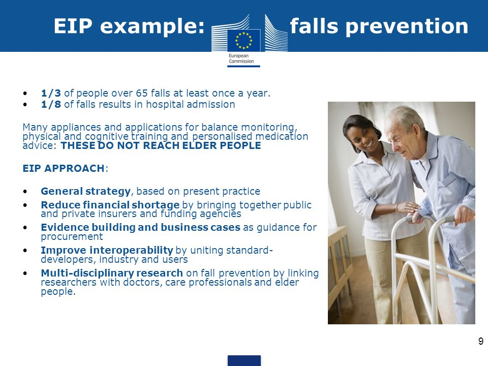 9 EIP example: falls prevention 1/3 of people over 65 falls at least once a year.