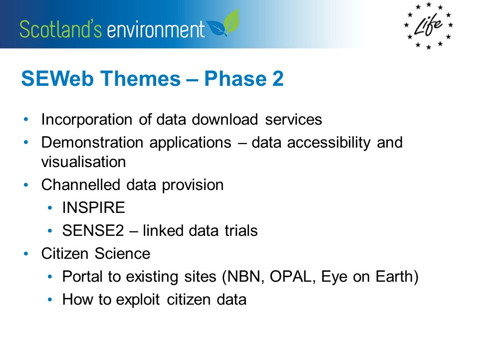 SEWeb Themes – Phase 2 Incorporation of data download services Demonstration applications – data accessibility and visualisation Channelled data provi