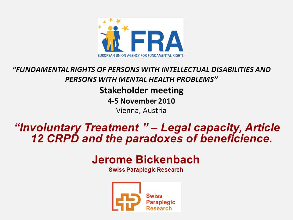 Involuntary Treatment – Legal capacity, Article 12 CRPD and the paradoxes of beneficience.
