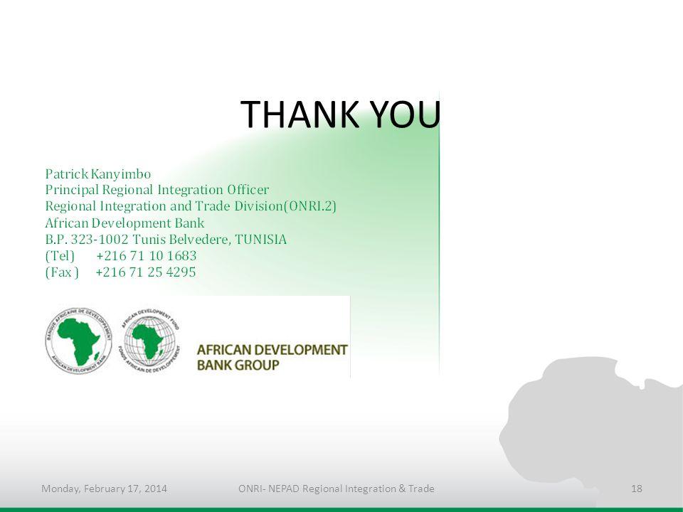 THANK YOU Monday, February 17, 2014ONRI- NEPAD Regional Integration & Trade18