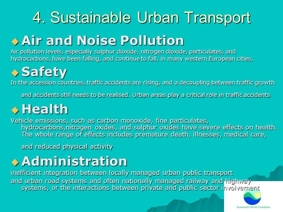 4. Sustainable Urban Transport Air and Noise Pollution Air and Noise Pollution Air pollution levels, especially sulphur dioxide, nitrogen dioxide, par