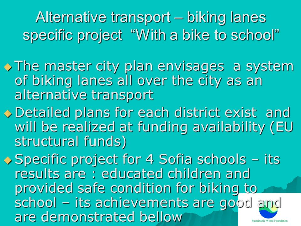 Alternative transport – biking lanes specific project With a bike to school The master city plan envisages a system of biking lanes all over the city